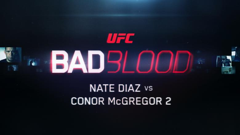 Bad Blood Diaz vs McGregor 2